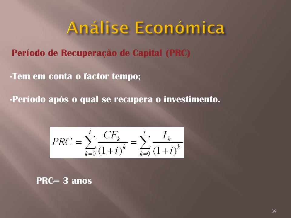 Análise Económica Tem em conta o factor tempo;