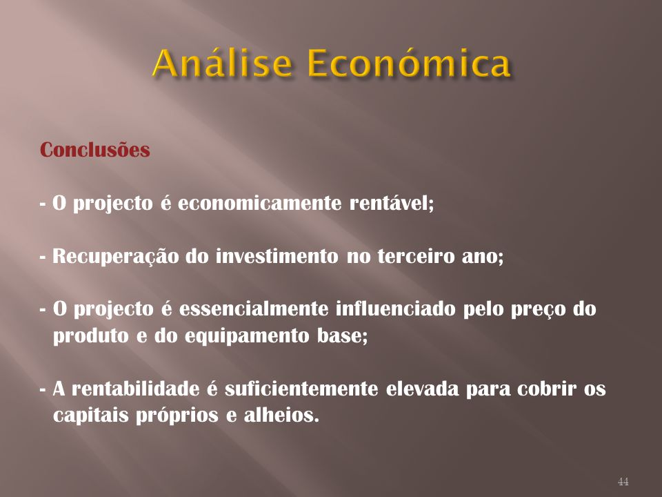 Análise Económica Conclusões O projecto é economicamente rentável;