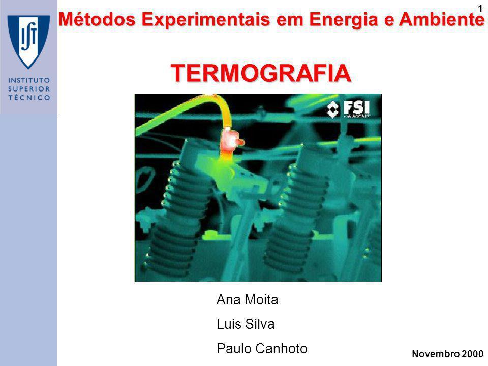 TERMOGRAFIA Métodos Experimentais em Energia e Ambiente Ana Moita