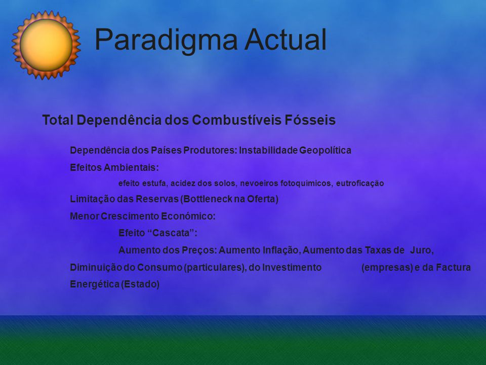 Paradigma Actual Total Dependência dos Combustíveis Fósseis