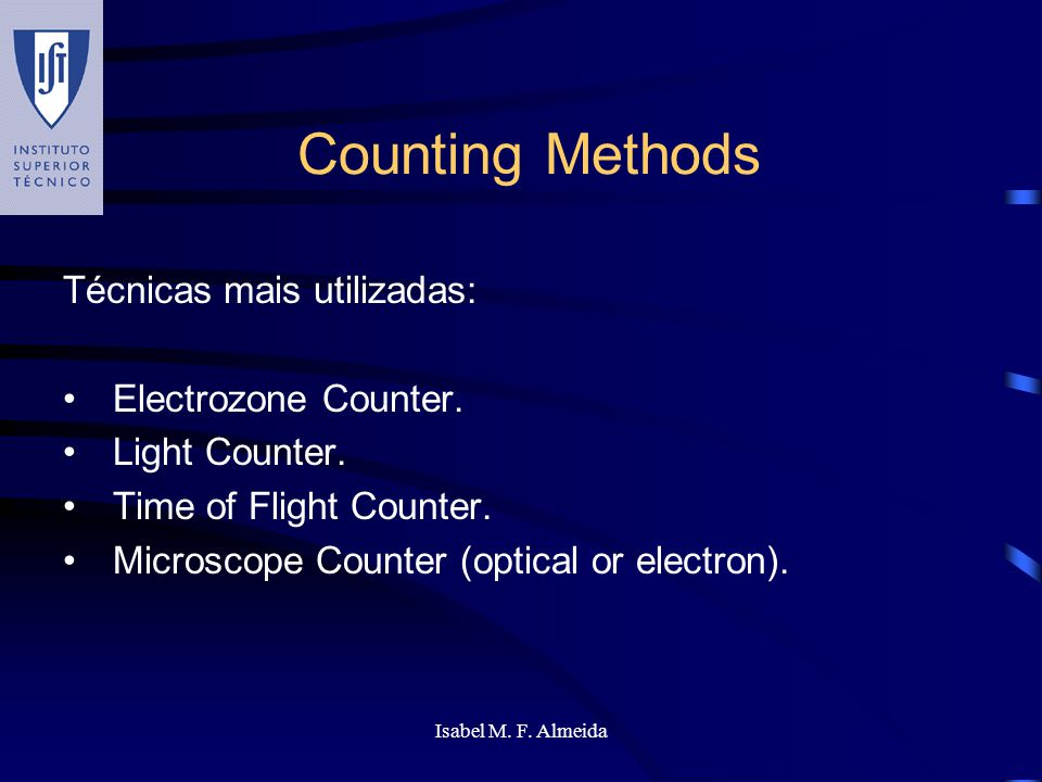 Counting Methods Técnicas mais utilizadas: Electrozone Counter.
