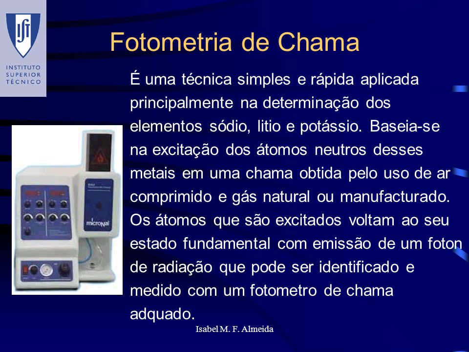 Fotometria de Chama É uma técnica simples e rápida aplicada