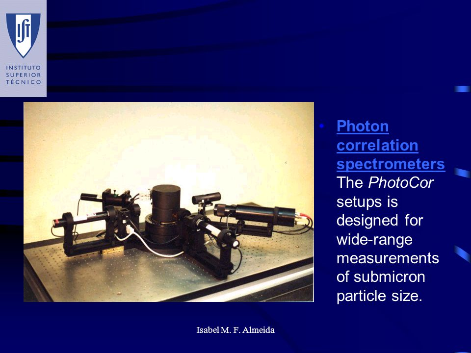 Photon correlation spectrometers The PhotoCor setups is designed for wide-range measurements of submicron particle size.