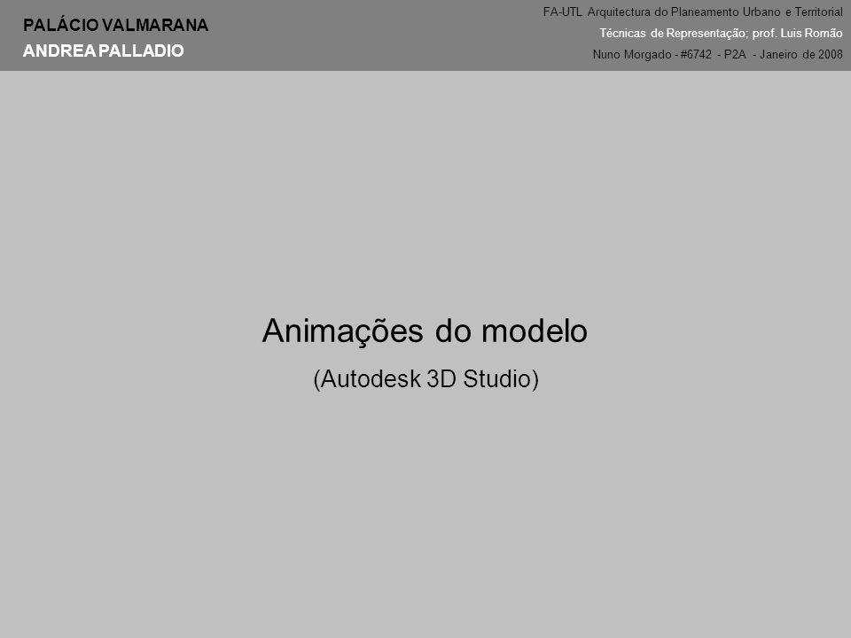 Animações do modelo (Autodesk 3D Studio) PALÁCIO VALMARANA