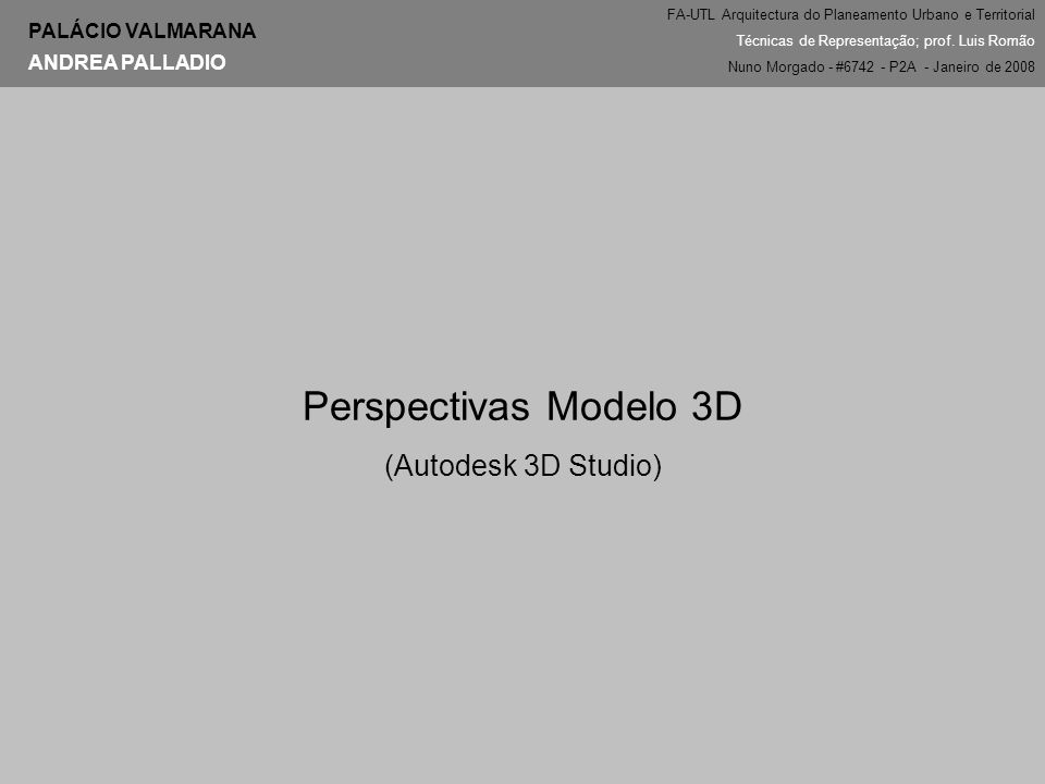 Perspectivas Modelo 3D (Autodesk 3D Studio) PALÁCIO VALMARANA