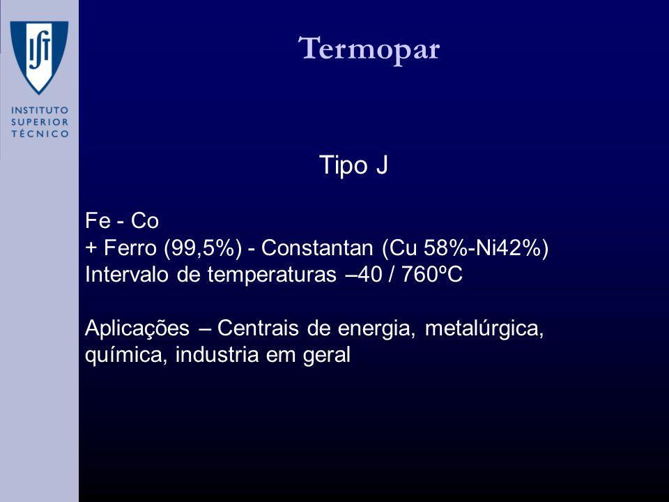 Termopar Tipo J Fe - Co + Ferro (99,5%) - Constantan (Cu 58%-Ni42%)