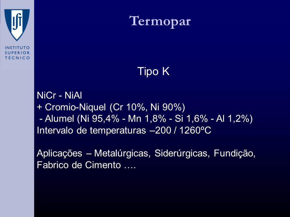 Termopar Tipo K NiCr - NiAl + Cromio-Niquel (Cr 10%, Ni 90%)