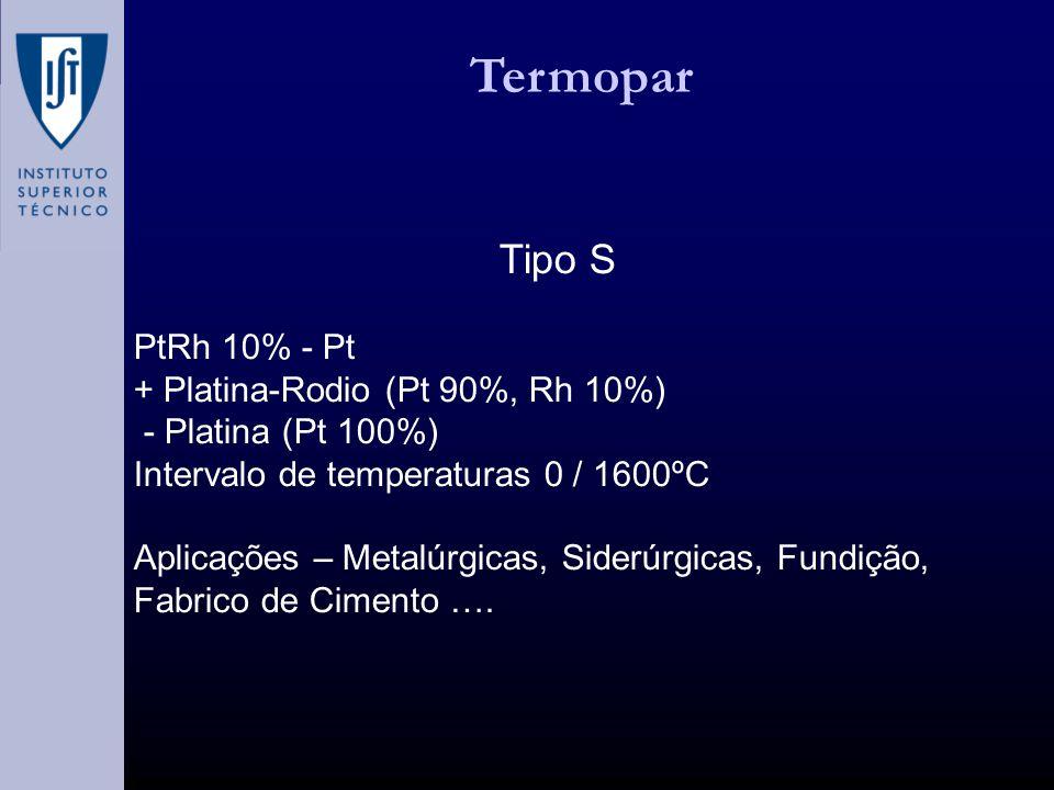 Termopar Tipo S PtRh 10% - Pt + Platina-Rodio (Pt 90%, Rh 10%)
