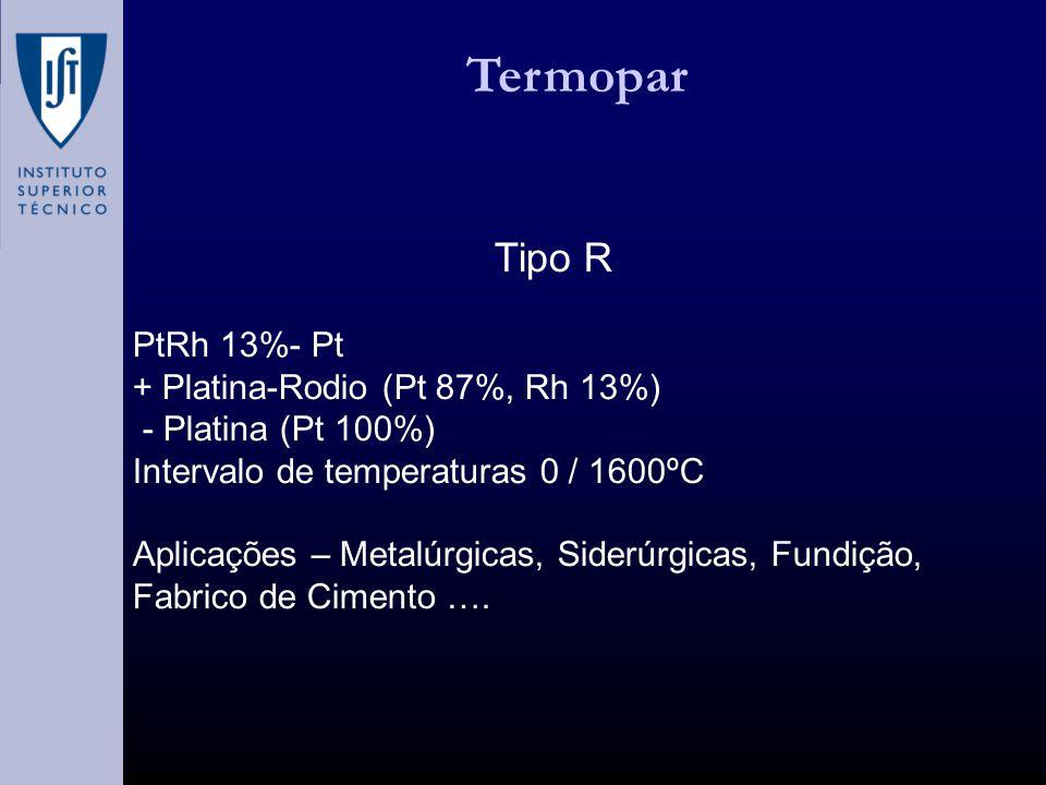 Termopar Tipo R PtRh 13%- Pt + Platina-Rodio (Pt 87%, Rh 13%)