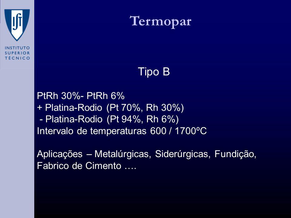 Termopar Tipo B PtRh 30%- PtRh 6% + Platina-Rodio (Pt 70%, Rh 30%)