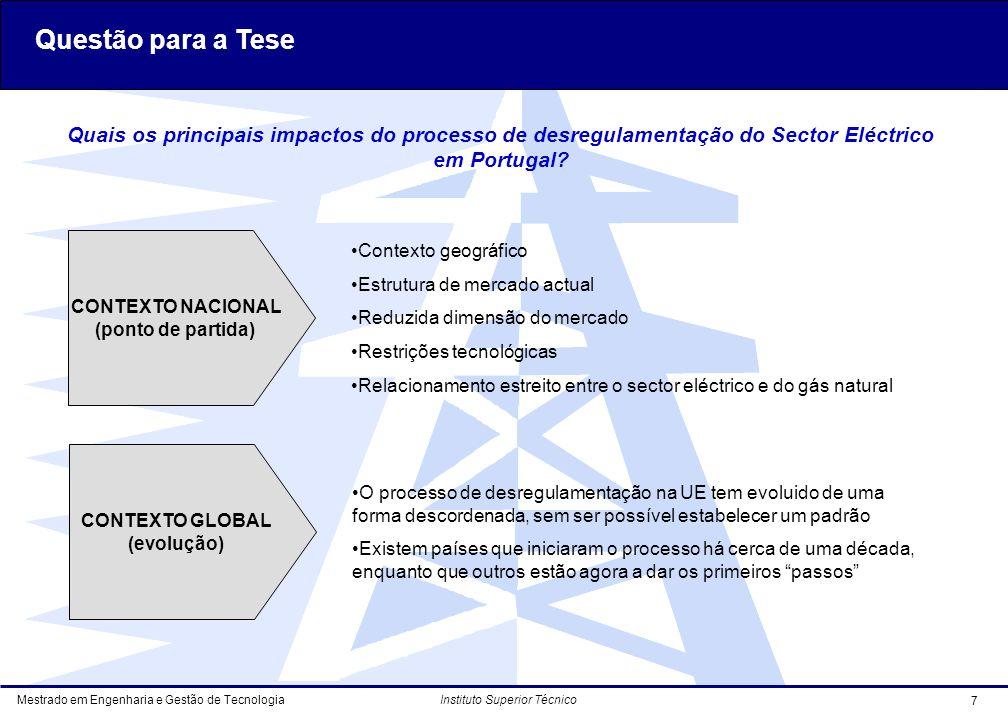 Questão para a Tese Quais os principais impactos do processo de desregulamentação do Sector Eléctrico em Portugal