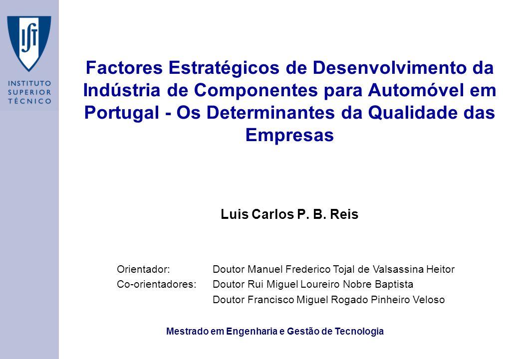 Factores Estratégicos de Desenvolvimento da Indústria de Componentes para Automóvel em Portugal - Os Determinantes da Qualidade das Empresas