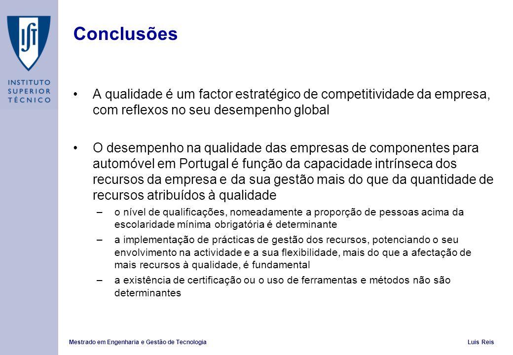 Conclusões A qualidade é um factor estratégico de competitividade da empresa, com reflexos no seu desempenho global.