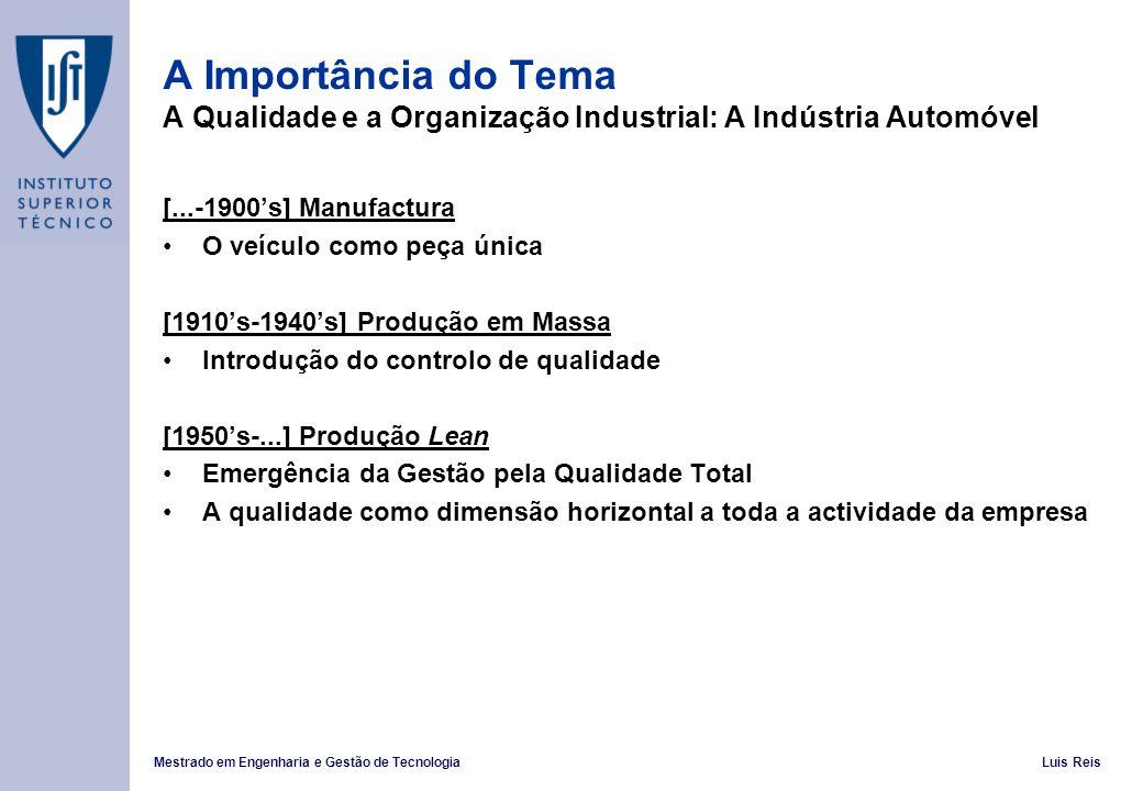 A Importância do Tema A Qualidade e a Organização Industrial: A Indústria Automóvel