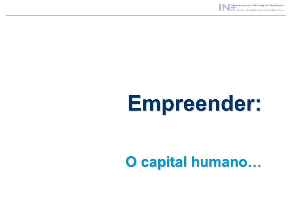 Empreender: O capital humano…