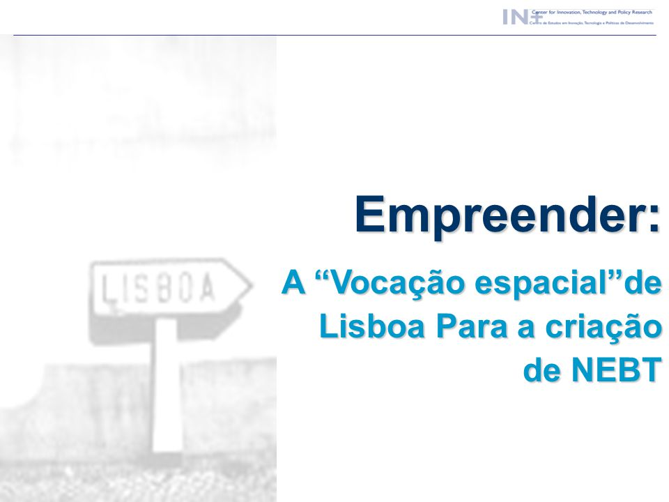 Empreender: A Vocação espacial de Lisboa Para a criação de NEBT