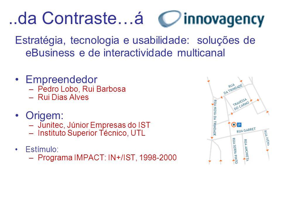 ..da Contraste…á Estratégia, tecnologia e usabilidade: soluções de eBusiness e de interactividade multicanal.