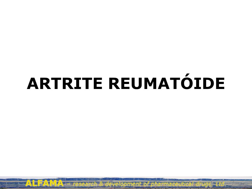 ARTRITE REUMATÓIDE ALFAMA – research & development of pharmaceutical drugs, Ltd.