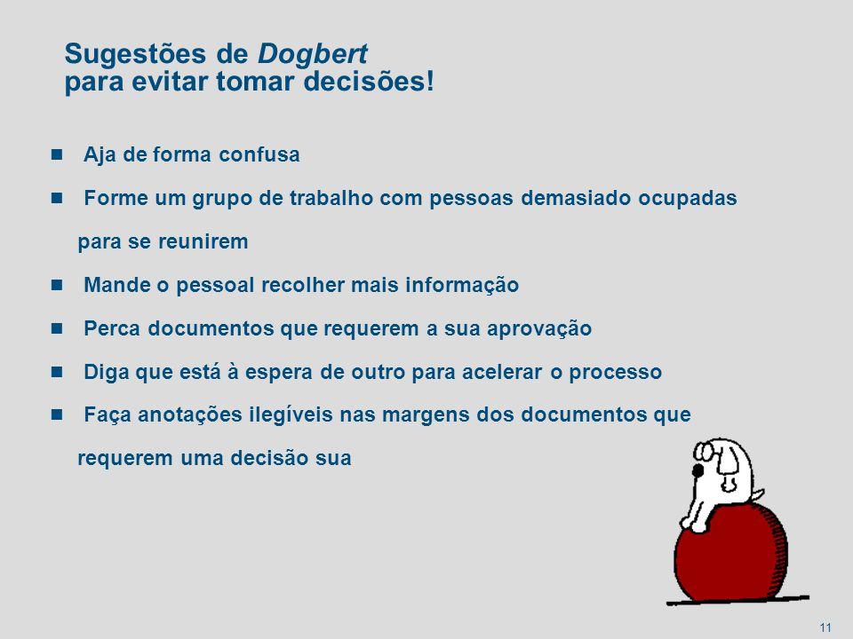 Sugestões de Dogbert para evitar tomar decisões!