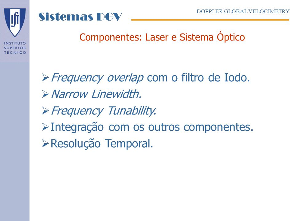 Componentes: Laser e Sistema Óptico