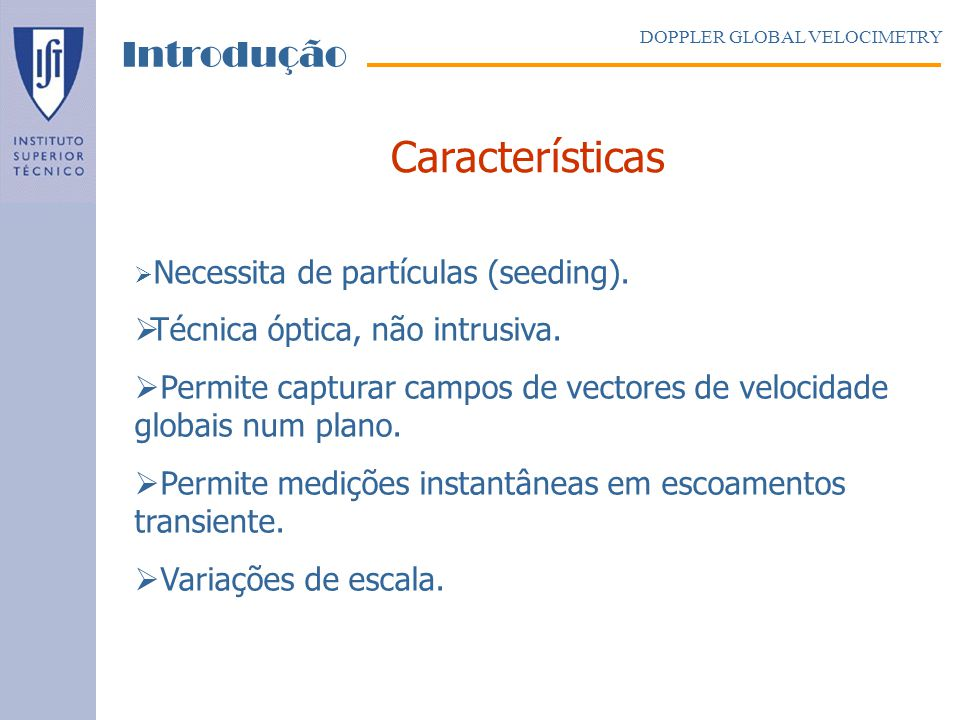 Características Introdução Técnica óptica, não intrusiva.