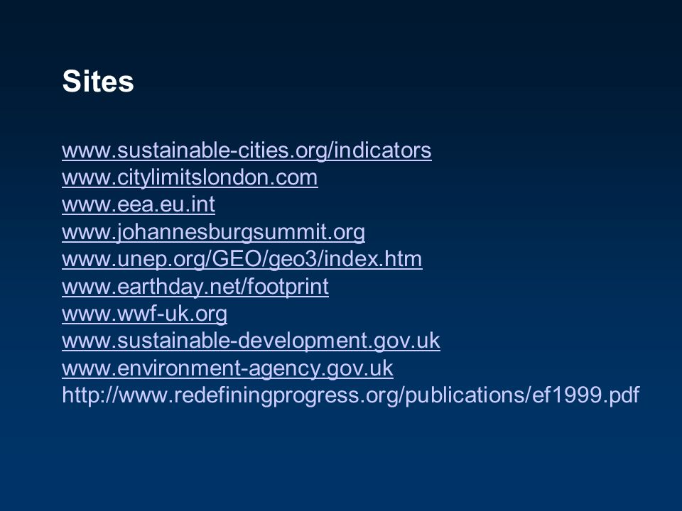 Sites www.sustainable-cities.org/indicators www.citylimitslondon.com