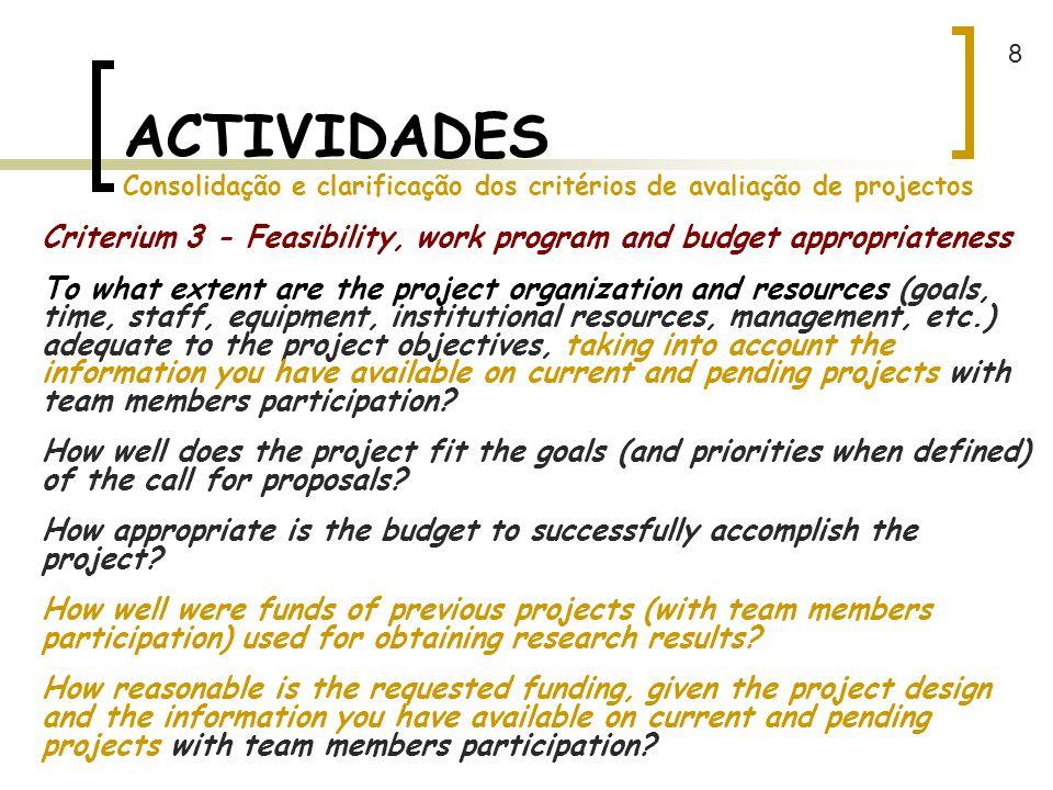 8 ACTIVIDADES Consolidação e clarificação dos critérios de avaliação de projectos.