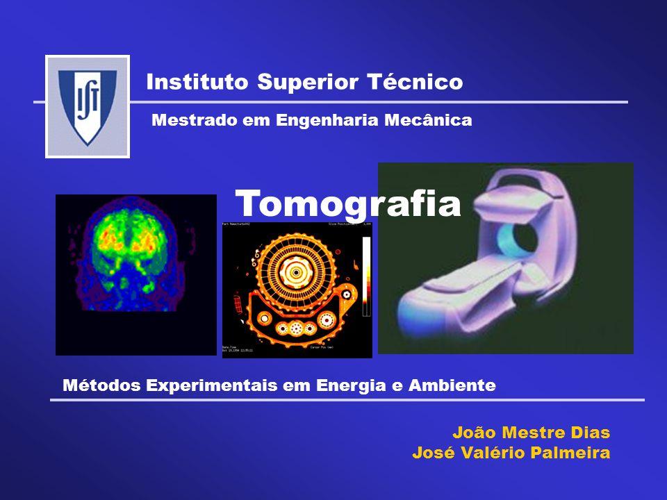 Tomografia Instituto Superior Técnico Mestrado em Engenharia Mecânica