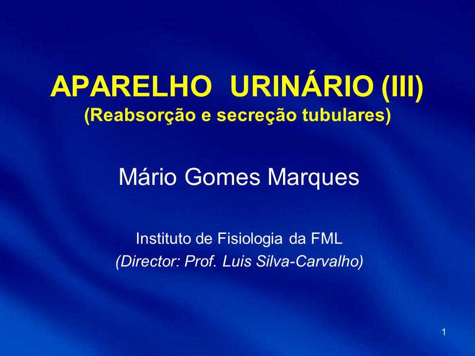 APARELHO URINÁRIO (III) (Reabsorção e secreção tubulares)