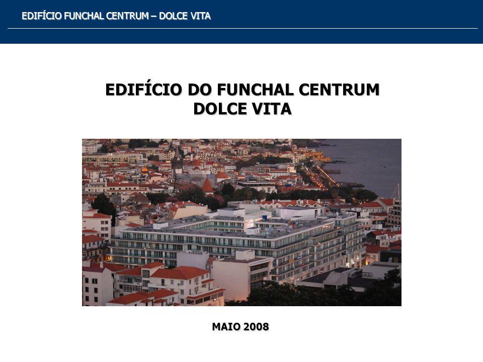 EDIFÍCIO DO FUNCHAL CENTRUM DOLCE VITA
