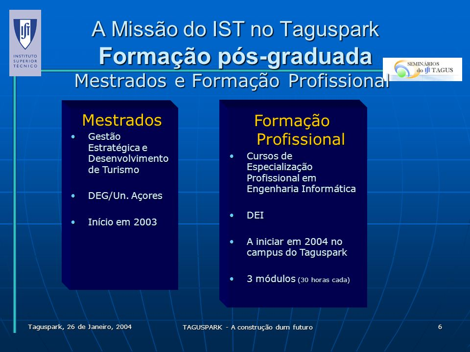 A Missão do IST no Taguspark Formação pós-graduada