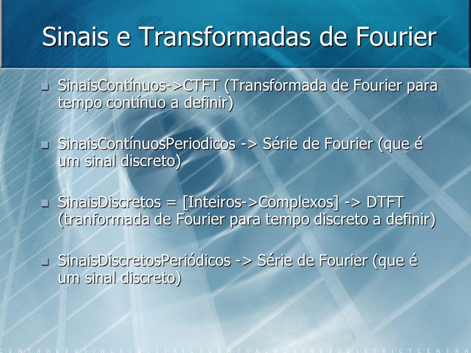 Sinais e Transformadas de Fourier