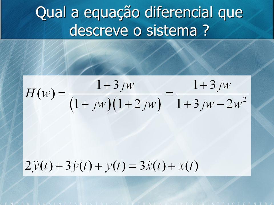 Qual a equação diferencial que descreve o sistema