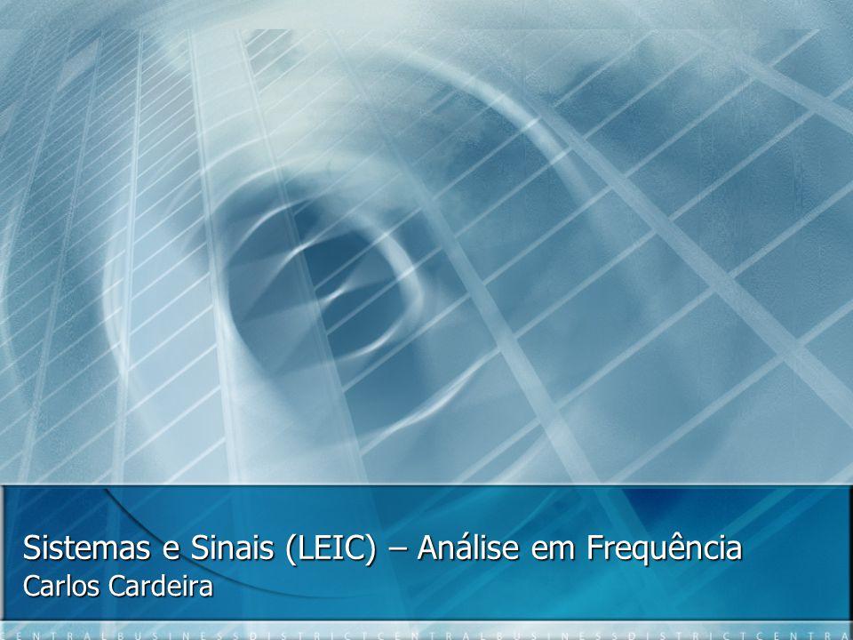 Sistemas e Sinais (LEIC) – Análise em Frequência