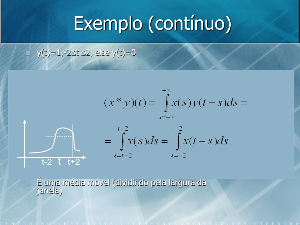 Exemplo (contínuo) t y(t)=1,-2t 2, else y(t)=0