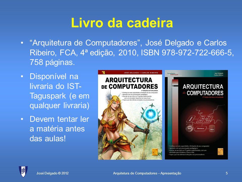 Livro da cadeira Arquitetura de Computadores , José Delgado e Carlos Ribeiro, FCA, 4ª edição, 2010, ISBN 978-972-722-666-5, 758 páginas.