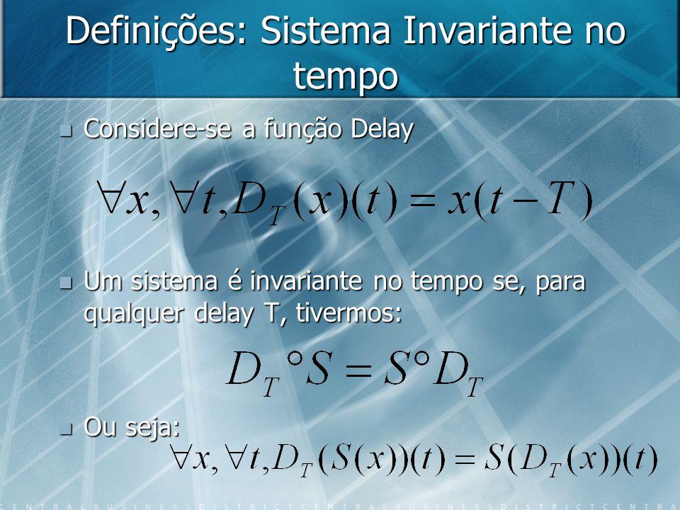 Definições: Sistema Invariante no tempo