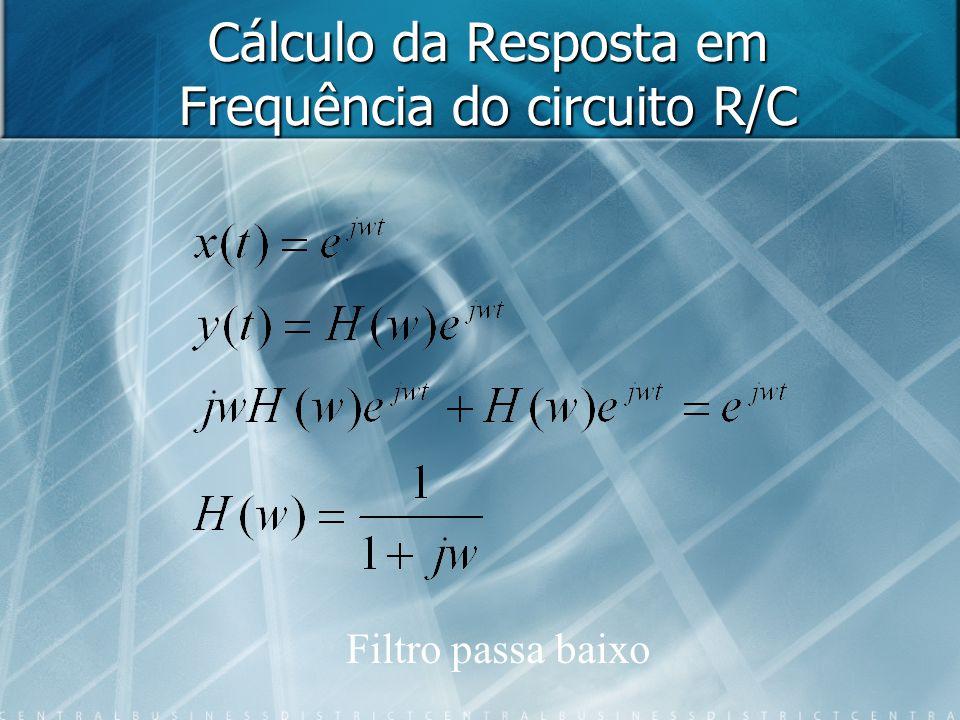 Cálculo da Resposta em Frequência do circuito R/C