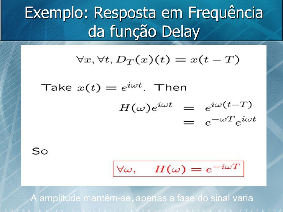 Exemplo: Resposta em Frequência da função Delay