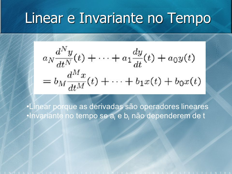 Linear e Invariante no Tempo