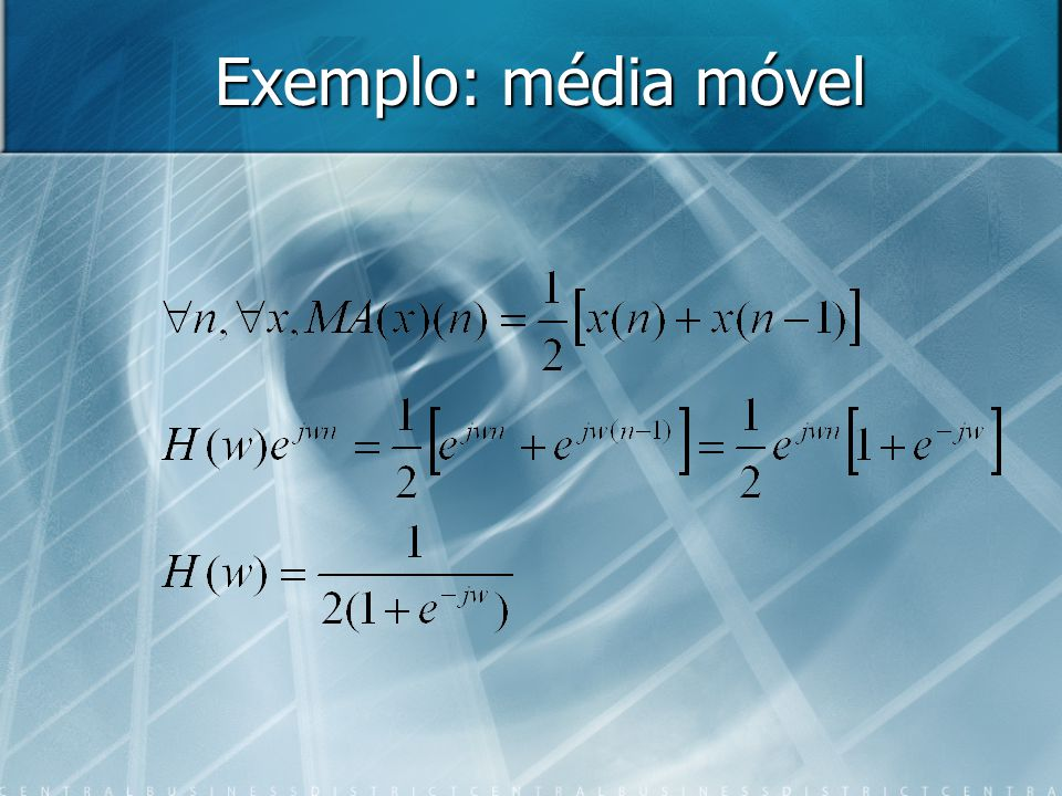 Exemplo: média móvel