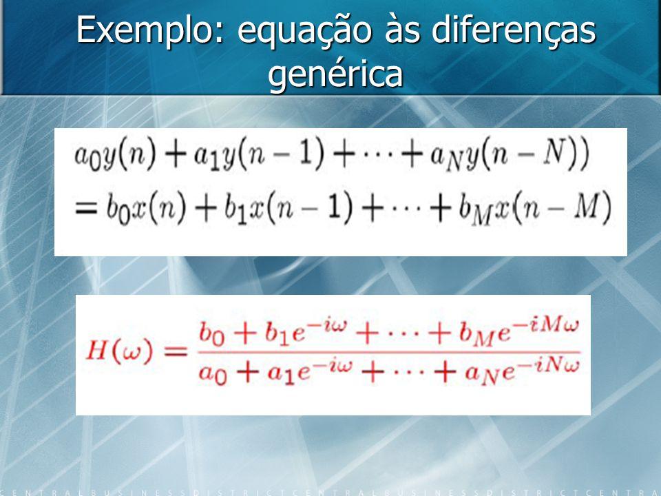 Exemplo: equação às diferenças genérica