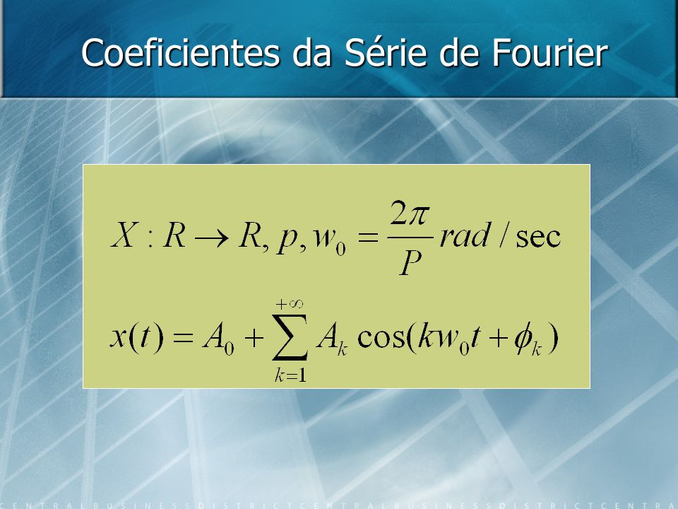 Coeficientes da Série de Fourier