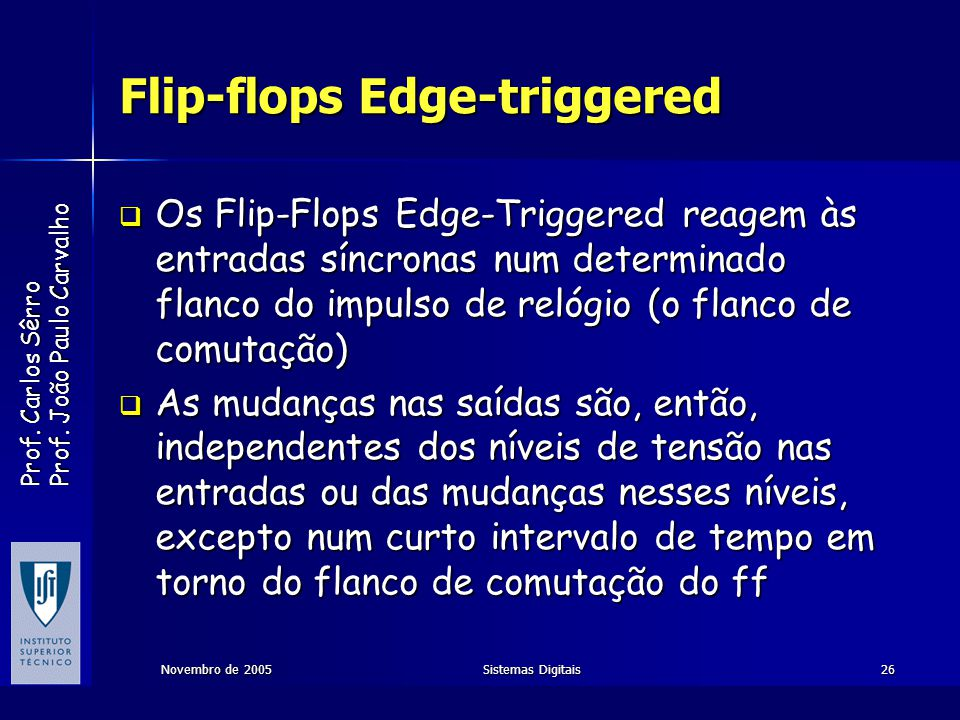 Flip-flops Edge-triggered