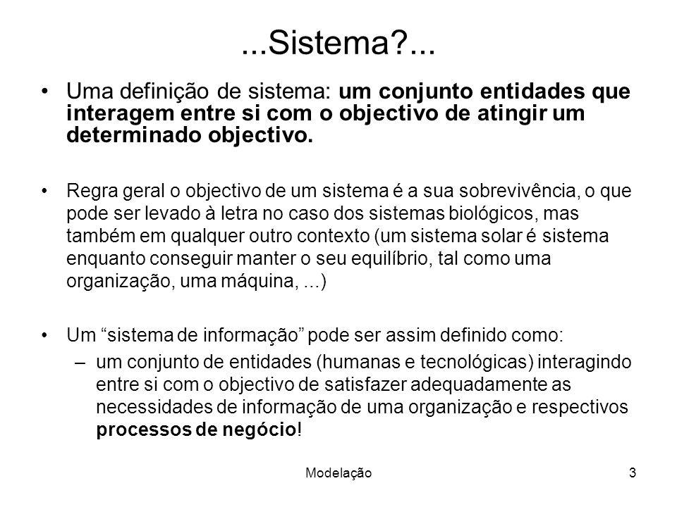 ...Sistema ... Uma definição de sistema: um conjunto entidades que interagem entre si com o objectivo de atingir um determinado objectivo.