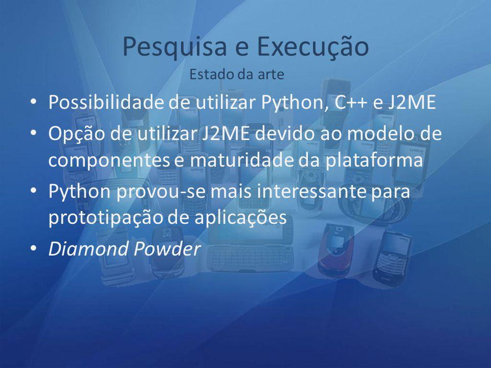 Pesquisa e Execução Possibilidade de utilizar Python, C++ e J2ME