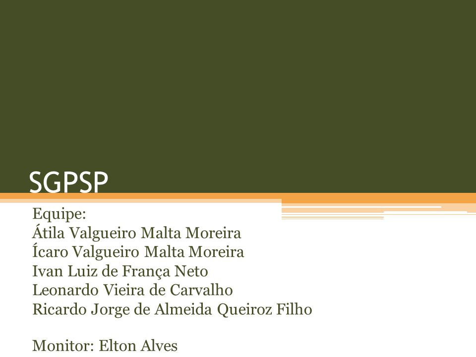 SGPSP Equipe: Átila Valgueiro Malta Moreira