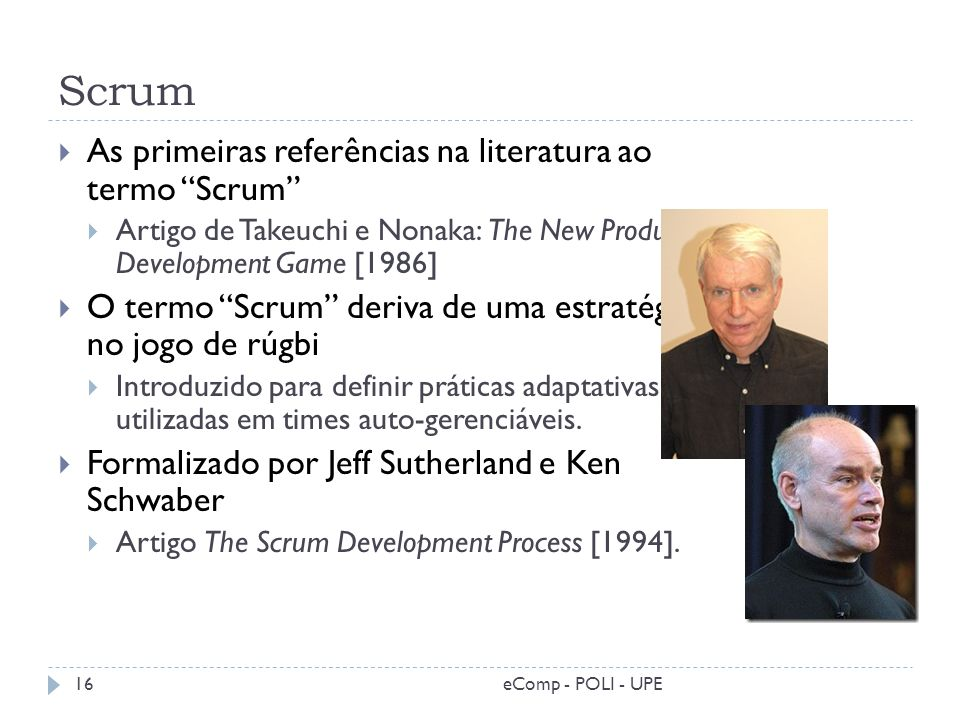 Scrum As primeiras referências na literatura ao termo Scrum