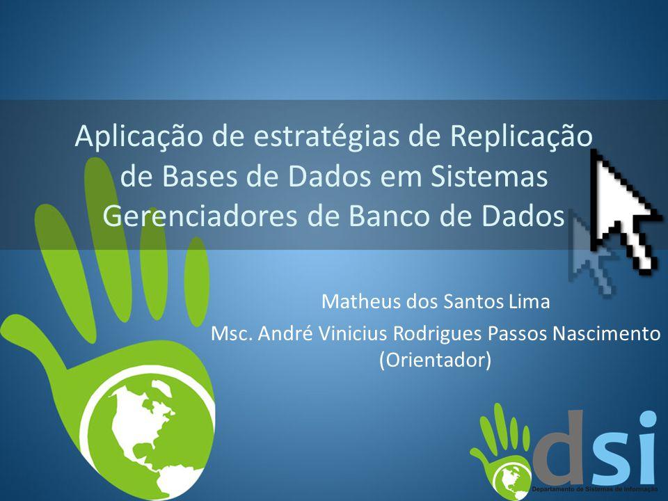 Aplicação de estratégias de Replicação de Bases de Dados em Sistemas Gerenciadores de Banco de Dados