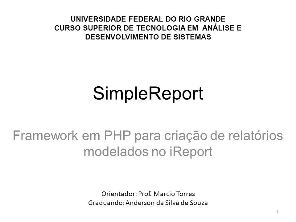 Framework em PHP para criação de relatórios modelados no iReport